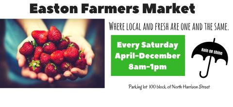 Easton Farmers Market - Saturdays 8a,-1pm